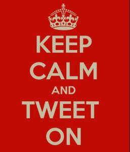 keep calm and tweet